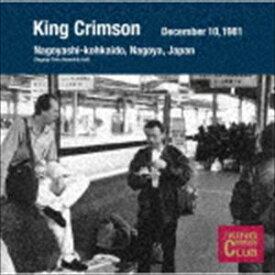 キング・クリムゾン / コレクターズ・クラブ 1981年12月10日 名古屋 名古屋市公会堂 [CD]