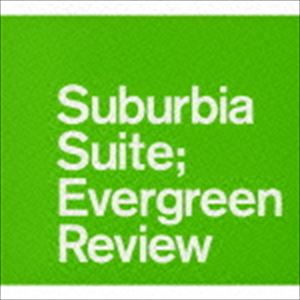Ultimate Suburbia Suite Collection〜Evergreen Review(スペシャルプライス盤) [CD]