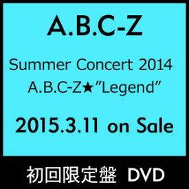 """[送料無料] A.B.C-Z/Summer Concert 2014 A.B.C-Z★""""Legend""""(初回限定盤) [DVD]"""