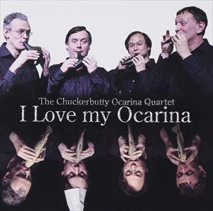 チャカバッティ・オカリナ・カルテット / I Love my Ocarina [CD]