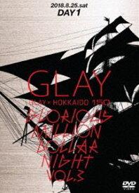 [送料無料] GLAY × HOKKAIDO 150 GLORIOUS MILLION DOLLAR NIGHT vol.3(DAY1) [DVD]