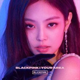 BLACKPINK / BLACKPINK IN YOUR AREA(初回生産限定盤/JENNIE ver.) [CD]