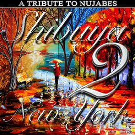 A Tribute To Nujabes: Shibuya 2 New York [CD]