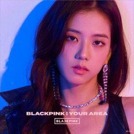BLACKPINK / BLACKPINK IN YOUR AREA(初回生産限定盤/JISOO ver.) [CD]