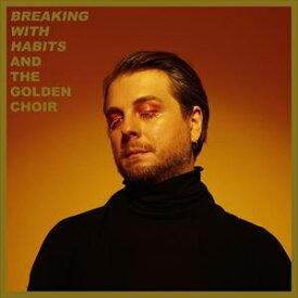 輸入盤 AND THE GOLDEN CHOIR / BREAKING WITH HABITS [CD]