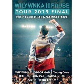 WILYWNKA/PAUSE TOUR 2019 FINAL in OSAKA NAMBA HATCH [DVD]