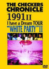 "チェッカーズ/THE CHECKERS CHRONICLE 1991 II I have a Dream TOUR ""WHITE PARTY II""【廉価版】 [DVD]"