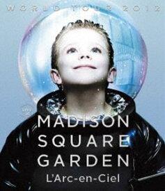 [送料無料] L'Arc〜en〜Ciel/WORLD TOUR 2012 LIVE at MADISON SQUARE GARDEN [Blu-ray]