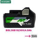 [4.0AH大容量電池|新品保証書付|未使用品|電池のみ]HiKOKI|ハイコーキ 36Vマルチボルト電池 BSL36B18 1台 日立工…