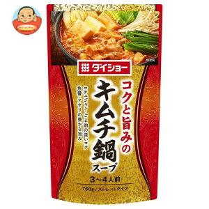 送料無料 ダイショー コクと旨みのキムチ鍋スープ 750g×10袋入 ※北海道・沖縄は別途送料が必要。