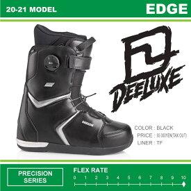 20-21 DEELUXE (ディーラックス) EDGE TF (エッジ) -BLACK- / 早期予約割引10%OFF (スノーボードブーツ) 【送料無料】【代引手数料無料】【正規品】