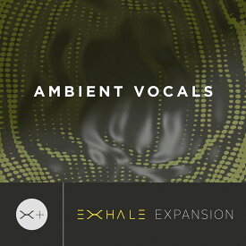 OUTPUT/AMBIENT VOCAL - EXHALE EXPANSION【オンライン納品】【在庫あり】