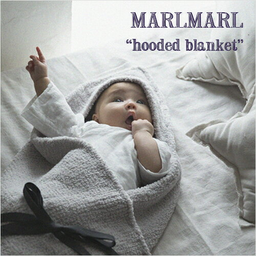 【包装.のし.メッセージ無料】MARLMARL マールマール:ブランケット hooded blanketブランケット/フード/おくるみ/ひざ掛け/出産祝い/誕生日祝い/ベビー/キッズ/プレゼント
