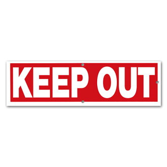 KEEP OUT (off limits)