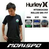 [旧モデル]HURLEY/ハーレー/ROLLEDDRI-FITTEE/MTS0024260/Tシャツ[モリスポ]