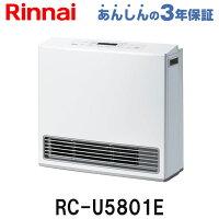 リンナイガスファンヒーターRC-U5801Eスタンダード都市ガス用プロパンガス(LPガス)用暖房器具暖房能力の目安:木造15畳までコンクリート造21畳まで