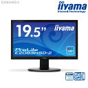 【LED★ iiyama ProLite E2083HSD-2 19.5型 ワイド液晶ディスプレイ 【1600×900/ワイド/ブルーライトカット/応答速度5m...