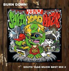 ■BURN DOWN [バーンダウン] SOUTH YAAD MUZIK BEST MIX 2 ミックスCD MIXCD REGGAE レゲエ