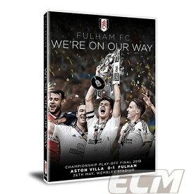 """【予約PRM01】【国内未発売】フルハム FC """"We're On Our Way"""" Playoff Final DVD 【サッカー/イングランドリーグ/Fulham/プレミアリーグ】"""