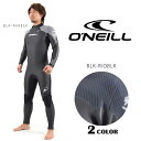 SALE セール 30%OFF メンズ ウェットスーツ セミドライ フルスーツ ジップタイプ ONEILL オニール SUPER FREAK WG-3470 5...