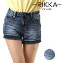 レディース ショートパンツ RIKKA FEMME リッカファム R18S3302 デニムパンツ FF1 F8 【返品不可】