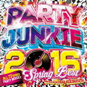 DJ GENIUS / PARTY JUNKIE 2016-SPRING BEST-