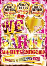 DJ CAT'S★EYES / WE LOVE PARTY-ALL HITS 2016〜2010-