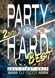 DJ OGGY / PARTY HARD BEST 2017 FIRST HALF