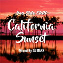 DJ DASK / CALIFORNIA SUNSET-SEA SIDE CHILL-