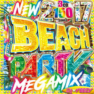 DJ★YEEZY / NEW 2017 BEACH PARTY MEGAMIX