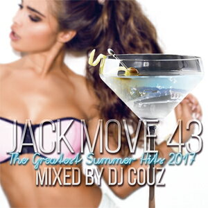 DJ COUZ / JACK MOVE 43-THE GREATEST SUMMER HITS 2017-