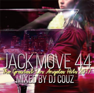 DJ COUZ / JACK MOVE 44-THE GREATEST LOS ANGELES HITS 2017-