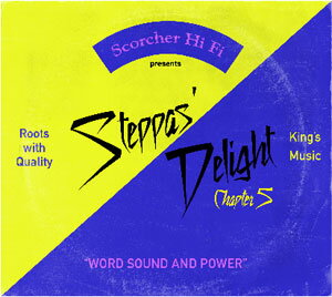 SCORCHER HI FI(COJIE FROM MIGHTY CROWN AND TRUTFUL FROM FIRE BALL) / STEPPAS' DELIGHT CHAPTER 5
