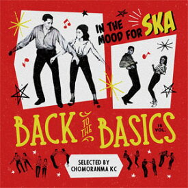 CHOMORANMA SOUND / BACK TO THE BASICS VOL.15-IN THE MOOD FOR SKA-