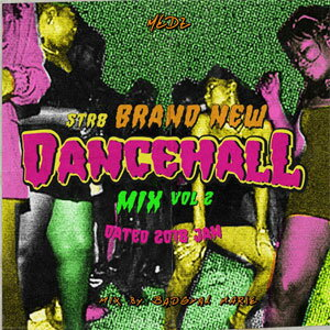 BAD GYAL MARIE / STR8 BRAND NEW DANCEHALL MIX VOL.2-DATED JAN 2018-