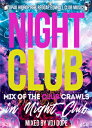 VDJ DOPE / NIGHT CLUB-MIX OF THE CLUB CRAWLS IN NIGHT CLUB-