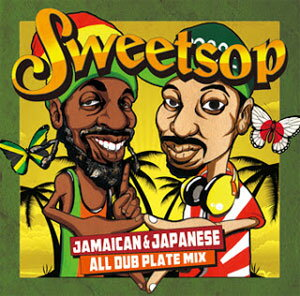 SWEETSOP / SWEETSOP JAMAICAN & JAPANESE ALL DUB PLATE MIX