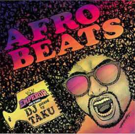 DJ TAKU FROM EMPEROR / AFRO BEATS