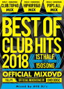 AV8 DJ'S / BEST OF CLUB HITS 2018-1ST HALF-OFFICIAL MIXDVD