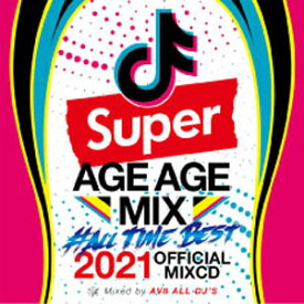 AV8 ALL DJ'S / SUPER AGE AGE MIX #ALL TIME BEST 2021 OFFICIAL MIXCD