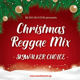 [予約]BUSH HUNTER MUSIC / CHRISTMAS REGGAE MIX-SKYWALKER COICE-