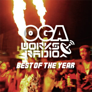OGA REP. JAH WORKS / OGA WORKS RADIO MIX VOL.10-BEST OF THE YEAR-