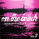 MASTER MEDIA / ON THE BEACH VOL.3-JAMAICA CLASSICS & LOVERS-