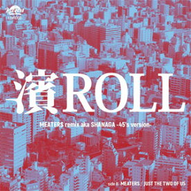MEATERS / 濱ROLL-MEATERS REMIX c/w JUST THE TWO OF US *7INCH VINYL*