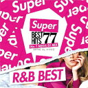 "VA / SUPER BEST HITS 77 ""R&B"" BEST-NO.1 MEGA DJ MIX-"
