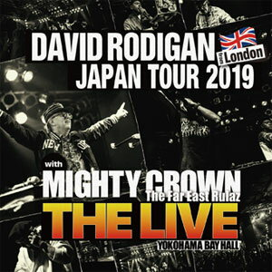 "DAVID RODIGAN & MIGHTY CROWN / DAVID RADIGAN JAPAN TOUR 2019 WITH MIGHTY CROWN ""THE LIVE"""
