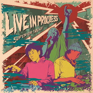 SUPERIOR SOUND / SUPERIOR SOUND LIVE AUDIO VOL.1[LIVE IN PROGRESS]