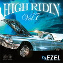 DJ EZEL / HIGH RIDIN VOL.7