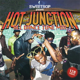 SWEETSOP / HOT JUNCTION-ALL DANCE TUME MIX 2001〜2019-