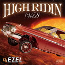DJ EZEL / HIGH RIDIN VOL.8